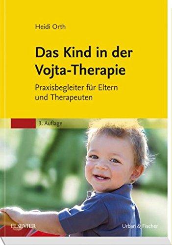 Das Kind in der Vojta-Therapie: Praxisbegleiter für Eltern und Therapeuten - Fr Ellenbogen