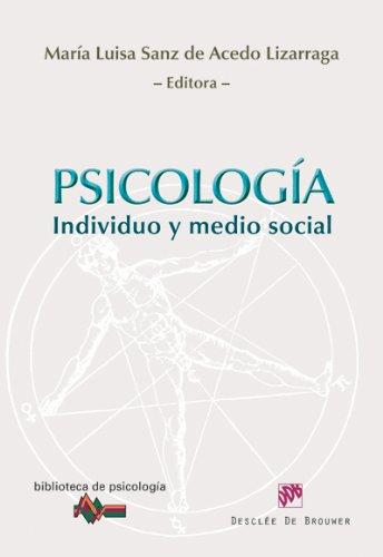 Psicología : individuo y medio social por María Luisa Sanz de Acedo Lizárraga