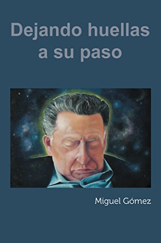 Dejando Huellas a Su Paso por Miguel Gómez