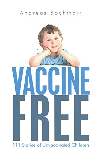 [(Vaccine Free : 111 Stories of Unvaccinated Children)] [By (author) Andreas Bachmair] published on (November, 2012)