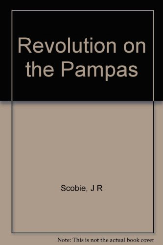 Revolution on the Pampas