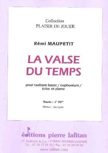 PARTITIONS CLASSIQUE LAFITAN MAUPETIT REMI   LA VALSE DU TEMPS   SAXHORN BASSE SIB / EUPHONIUM SIB / TUBA UT ET PIANO AUTRES CUIVRES