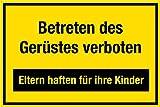 Baustellenschild - Betreten des Gerüstes verboten - Eltern haften für Ihre Kinder - Folie Selbstklebend - 30 x 45 cm