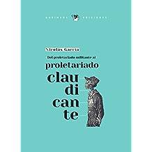 Del proletariado militante al proletariado claudicante (Spanish Edition)