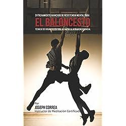 El Límite Final en el Entrenamiento de Resistencia Mental Para el Basquetbol: El Uso de la Visualización para Alcanzar su Verdadero Potencial