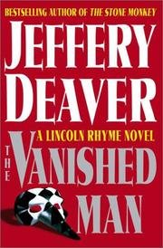 VANISHED MAN, THE: A LINCOLN RHYME NOVEL