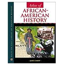 Atlas of African-American History (Facts on File Library of American History)