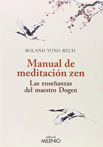 Manual de meditación zen: Las enseñanzas del maestro Dogen (Varia)