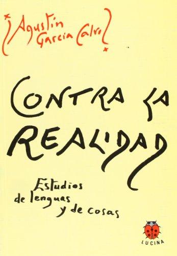 Contra la realidad por Agustín García Calvo