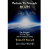 Prelude To Nevaeh: Roth's Story: Prequel to The Epic Sci-Fi Fantasy Series Tales Of Nevaeh