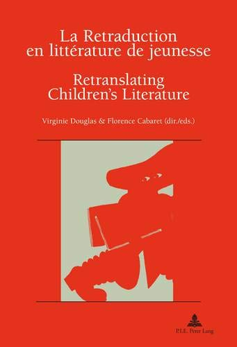 La retraduction en littérature de jeunesse : Retranslating Children's Literature
