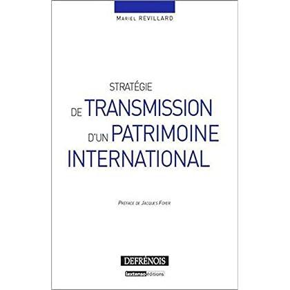 Stratégie de transmission d'un patrimoine international