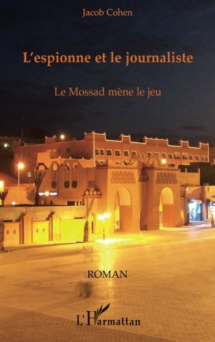 L'espionne et le journaliste : Le Mossad mène le jeu