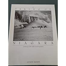 The taking of Niagara: A history of the falls in photography