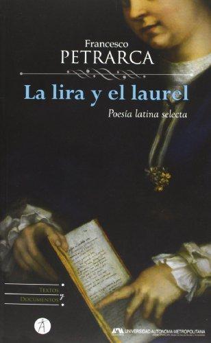 La lira y el laurel: poesía latina selecta (Textos y Documentos. Clásicos del Pensamiento y de las Ciencias)