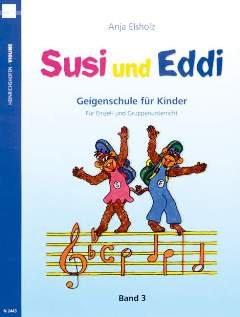 SUSI + EDDI 3 GEIGENSCHULE FUER KINDER - arrangiert für Violine [Noten / Sheetmusic] Komponist: ELSHOLZ ANJA (Happy Birthday Meine D)