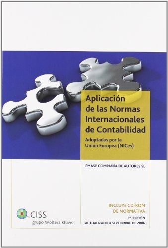 Aplicación de las Normas Internacionales de Contabilidad: Adoptadas por la Unión Europea (NICes) por Enrique Corona Romero