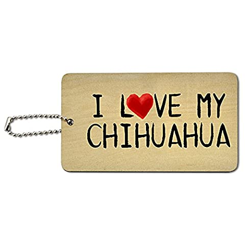 I Love My Chihuahua Written on Paper Wood ID Tag Luggage Card Suitcase Carry-On