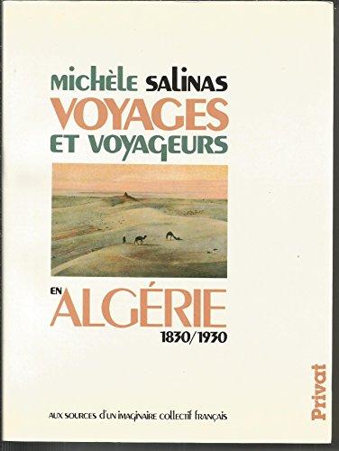 Voyages et voyageurs en Algérie, 1830-1...