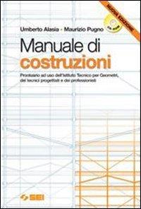 Manuale di costruzioni. Prontuario. Per gli Ist. Tecnici per geometri. Con CD-ROM