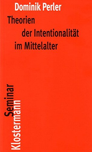 Theorien der Intentionalität im Mittelalter (Klostermann RoteReihe, Band 3)