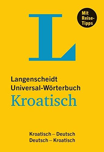 Langenscheidt Universal-Wörterbuch Kroatisch: Kroatisch-Deutsch/Deutsch-Kroatisch (Langenscheidt Universal-Wörterbücher)
