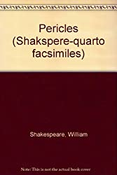 Pericles: by William Shakspere and Others. The First Quarto, 1609, a Facsimile by Charles Praetorius, With Introduction by P. Z. Round, B.A. (Shakspere-quarto facsimiles)