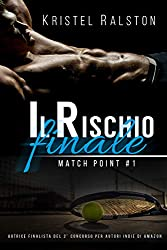 Il rischio finale (Jake e Colette) (Match Point Vol. 1)