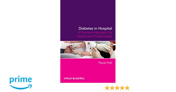 Diabetes in Hospital: A Practical Approach for Healthcare Professionals