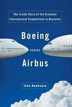 Boeing Versus Airbus de [Newhouse, John]