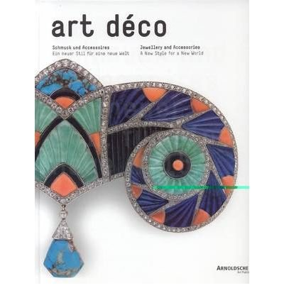 Art Deco Jewellery and Accessories: New Style for a New World (Hardback)(English / German) - Common