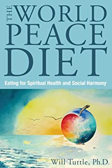 The World Peace Diet by [Tuttle PhD, Will]