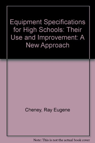 Equipment Specifications for High Schools: Their Use and Improvement: A New Approach