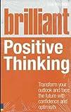 Brilliant Positive Thinking (Brilliant (Prentice Hall)) by Sue Hadfield (2011-12-08)