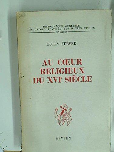 Au Coeur Religieux du XVIe siècle.