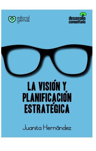 Visión y Planificación Estratégica (Desarrollo Comunitario nº 3) par  Juanita Hernandez