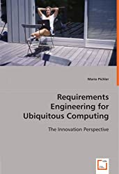 Requirements Engineering for Ubiquitous Computing: The Innovation Perspective
