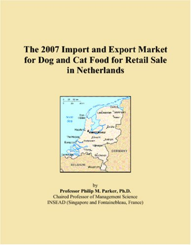 The 2007 Import and Export Market for Dog and Cat Food for Retail Sale in Netherlands