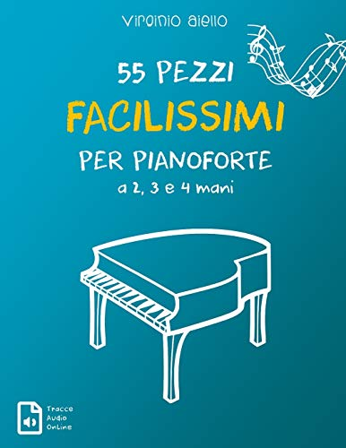 55 Pezzi Facilissimi per Pianoforte a 2, 3 e 4 mani