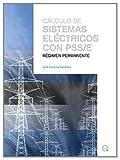 Cálculo de sistemas eléctricos con PSS. Régimen permanente (Manuals)