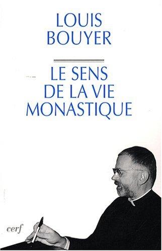 Le sens de la vie monastique