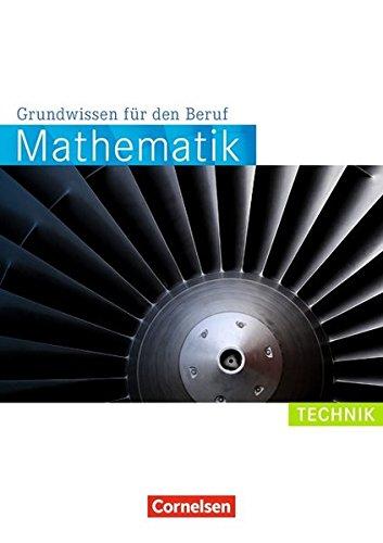 Mathematik - Grundwissen für den Beruf: Technik: Arbeitsbuch