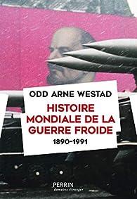 Histoire mondiale de la guerre froide par  Odd Arne Westad