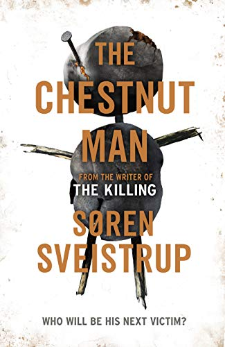 The Chestnut Man by [Sveistrup, Søren]