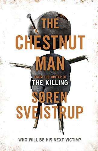 The Chestnut Man by [Sveistrup, Søren]