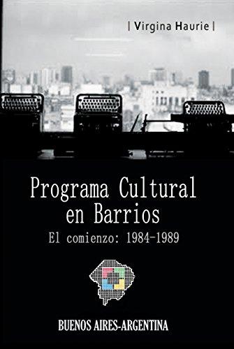 El Programa Cultural en Barrios. El comienzo: 1984-1989: Buenos Aires. Argentina
