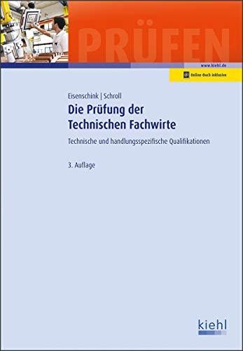 Die Prüfung der Technischen Fachwirte: Technische und handlungsspezifische Qualifikationen. (Prüfungsbücher für Fachwirte und Fachkaufleute)