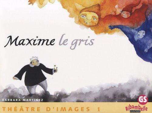 Maxime le gris : Théâtre d'images, Tome 1, GS