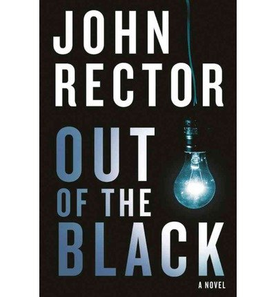 [(Out of the Black)] [Author: John Rector] published on (August, 2013)
