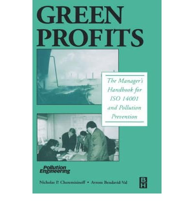 [(Green Profits: The Manager's Handbook for ISO 14001 and Pollution Prevention )] [Author: Nicholas P. Cheremisinoff] [May-2001]